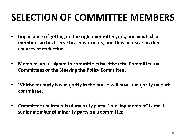 SELECTION OF COMMITTEE MEMBERS • Importance of getting on the right committee, i. e.