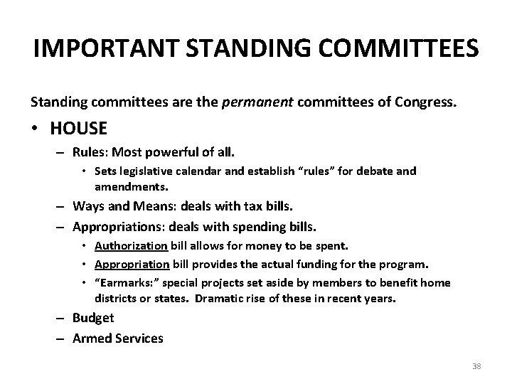 IMPORTANT STANDING COMMITTEES Standing committees are the permanent committees of Congress. • HOUSE –