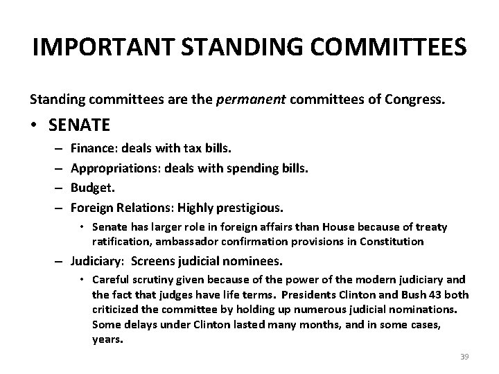 IMPORTANT STANDING COMMITTEES Standing committees are the permanent committees of Congress. • SENATE –