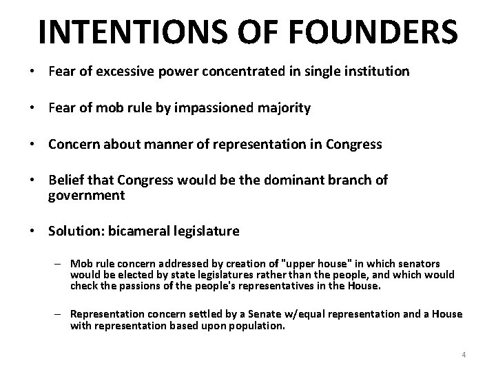 INTENTIONS OF FOUNDERS • Fear of excessive power concentrated in single institution • Fear