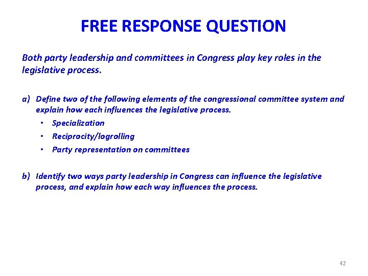 FREE RESPONSE QUESTION Both party leadership and committees in Congress play key roles in