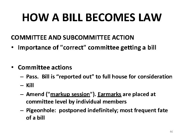 """HOW A BILL BECOMES LAW COMMITTEE AND SUBCOMMITTEE ACTION • Importance of """"correct"""" committee"""