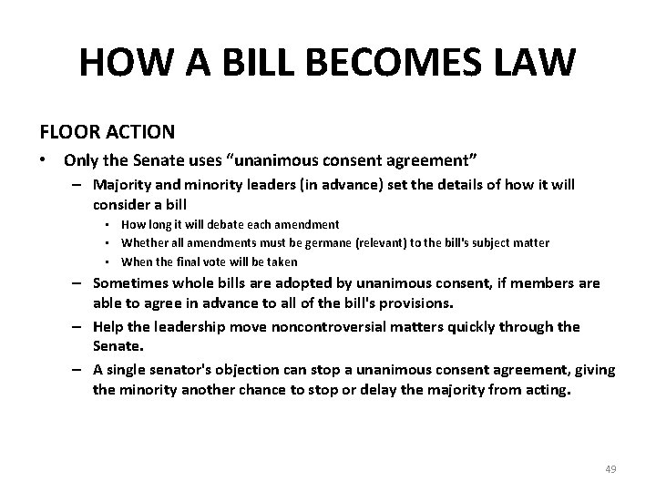 """HOW A BILL BECOMES LAW FLOOR ACTION • Only the Senate uses """"unanimous consent"""