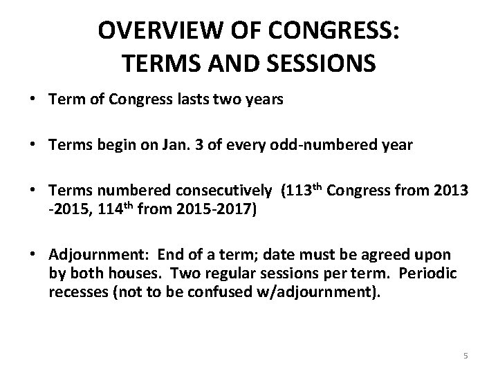 OVERVIEW OF CONGRESS: TERMS AND SESSIONS • Term of Congress lasts two years •