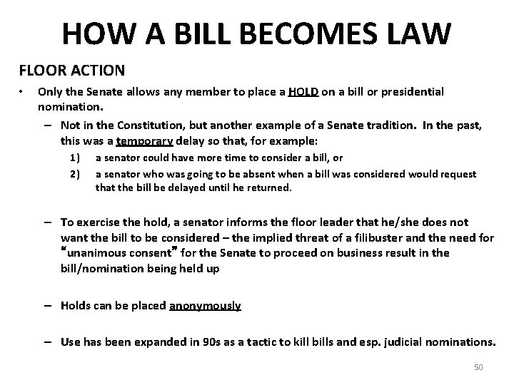 HOW A BILL BECOMES LAW FLOOR ACTION • Only the Senate allows any member