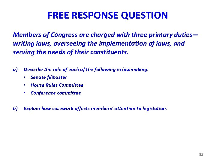 FREE RESPONSE QUESTION Members of Congress are charged with three primary duties— writing laws,