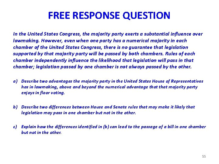 FREE RESPONSE QUESTION In the United States Congress, the majority party exerts a substantial