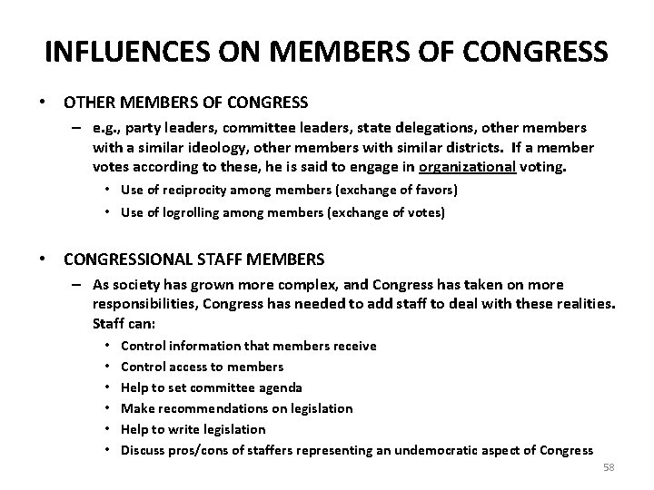 INFLUENCES ON MEMBERS OF CONGRESS • OTHER MEMBERS OF CONGRESS – e. g. ,