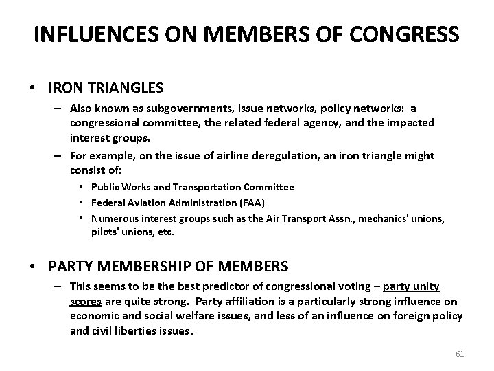 INFLUENCES ON MEMBERS OF CONGRESS • IRON TRIANGLES – Also known as subgovernments, issue