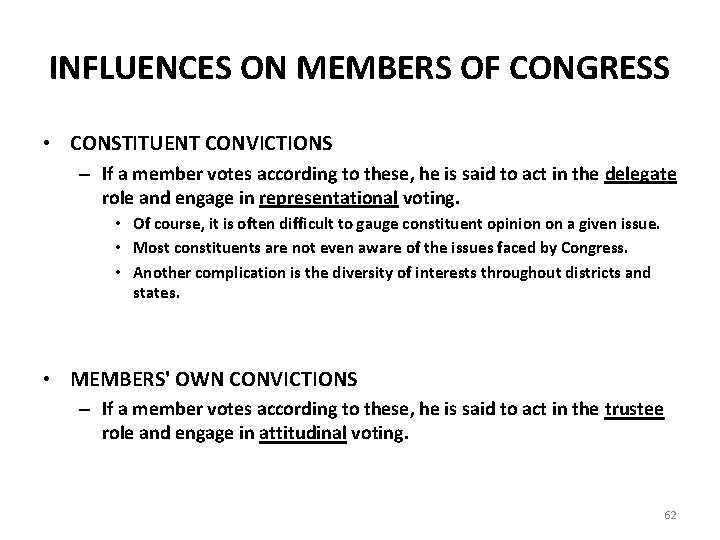 INFLUENCES ON MEMBERS OF CONGRESS • CONSTITUENT CONVICTIONS – If a member votes according