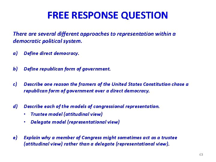 FREE RESPONSE QUESTION There are several different approaches to representation within a democratic political