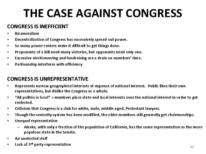 THE CASE AGAINST CONGRESS IS INEFFICIENT • • • Bicameralism Decentralization of Congress has