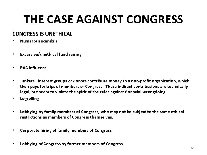 THE CASE AGAINST CONGRESS IS UNETHICAL • Numerous scandals • Excessive/unethical fund raising •