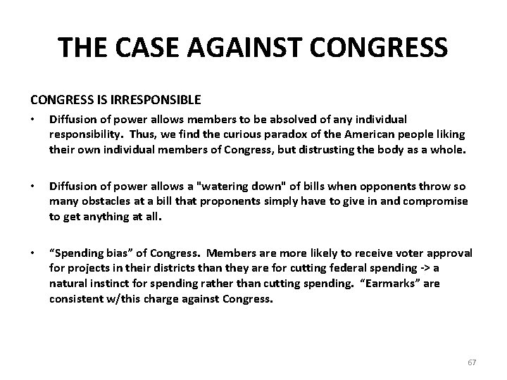 THE CASE AGAINST CONGRESS IS IRRESPONSIBLE • Diffusion of power allows members to be