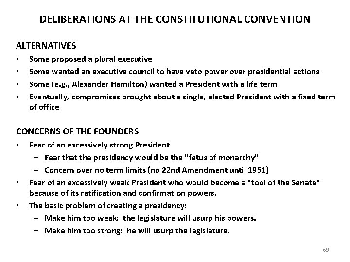 DELIBERATIONS AT THE CONSTITUTIONAL CONVENTION ALTERNATIVES • • Some proposed a plural executive Some
