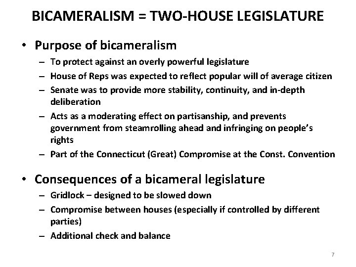 BICAMERALISM = TWO-HOUSE LEGISLATURE • Purpose of bicameralism – To protect against an overly