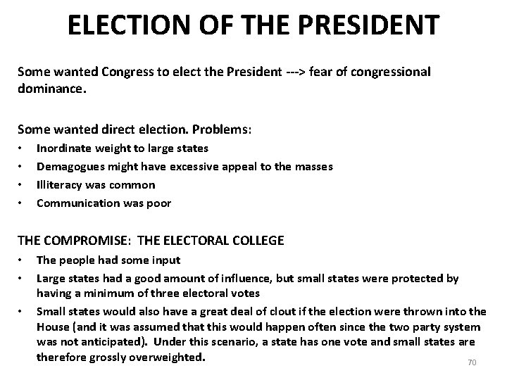 ELECTION OF THE PRESIDENT Some wanted Congress to elect the President ---> fear of