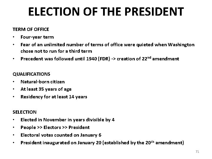 ELECTION OF THE PRESIDENT TERM OF OFFICE • Four-year term • Fear of an