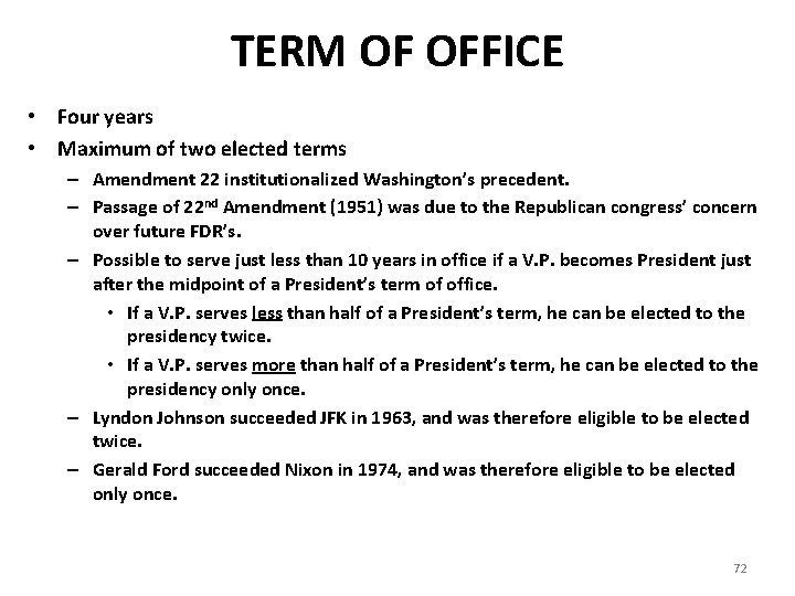 TERM OF OFFICE • Four years • Maximum of two elected terms – Amendment