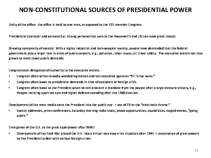NON-CONSTITUTIONAL SOURCES OF PRESIDENTIAL POWER Unity of the office: the office is held by