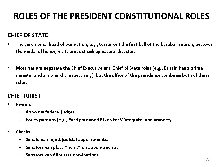 ROLES OF THE PRESIDENT CONSTITUTIONAL ROLES CHIEF OF STATE • The ceremonial head of