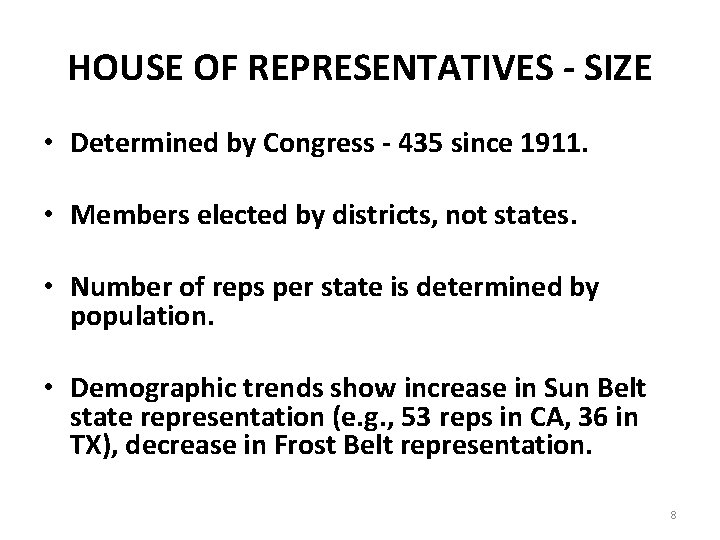 HOUSE OF REPRESENTATIVES - SIZE • Determined by Congress - 435 since 1911. •