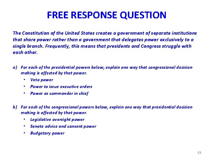 FREE RESPONSE QUESTION The Constitution of the United States creates a government of separate