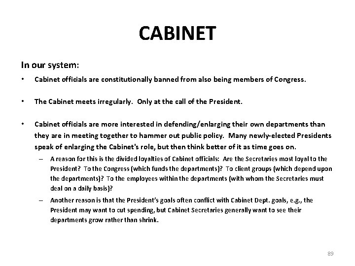 CABINET In our system: • Cabinet officials are constitutionally banned from also being members