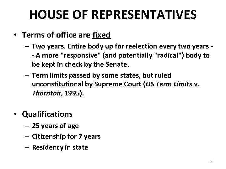 HOUSE OF REPRESENTATIVES • Terms of office are fixed – Two years. Entire body