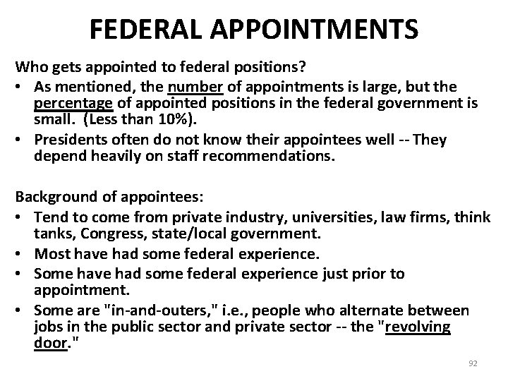 FEDERAL APPOINTMENTS Who gets appointed to federal positions? • As mentioned, the number of