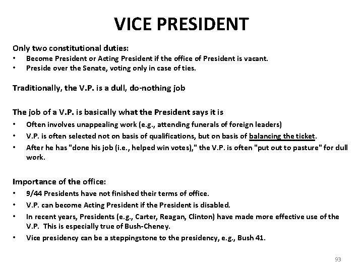 VICE PRESIDENT Only two constitutional duties: • • Become President or Acting President if