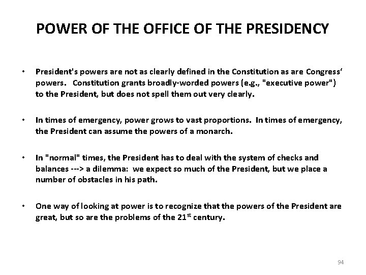 POWER OF THE OFFICE OF THE PRESIDENCY • President's powers are not as clearly