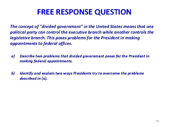 """FREE RESPONSE QUESTION The concept of """"divided government"""" in the United States means that"""