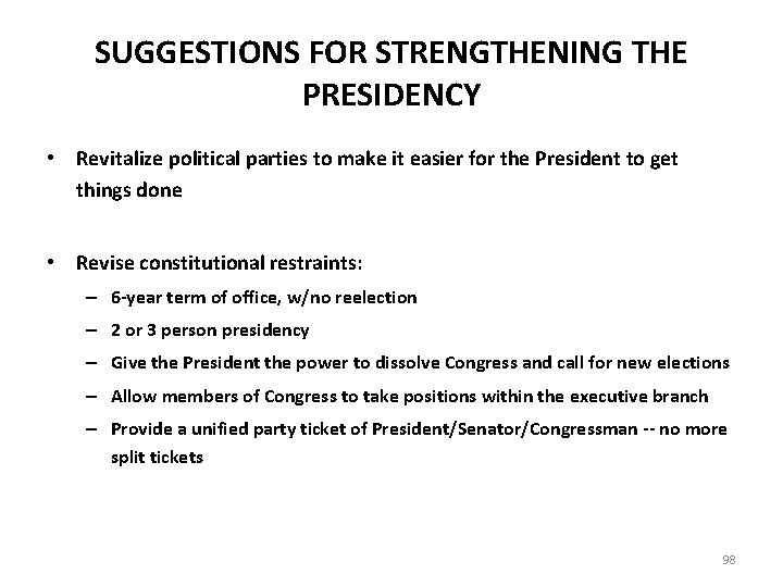 SUGGESTIONS FOR STRENGTHENING THE PRESIDENCY • Revitalize political parties to make it easier for