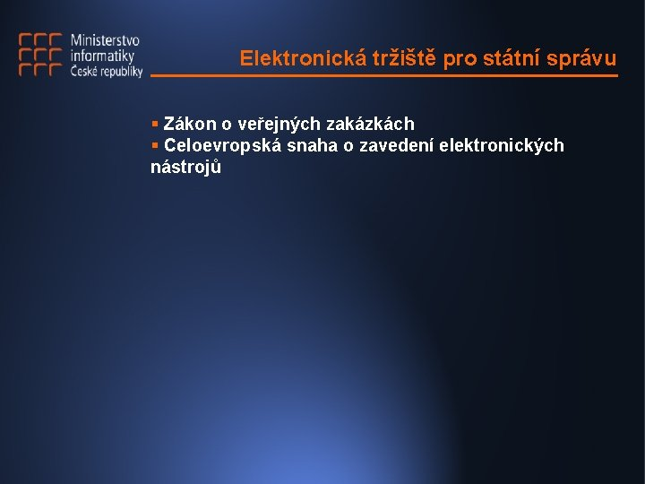 Elektronická tržiště pro státní správu § Zákon o veřejných zakázkách § Celoevropská snaha o