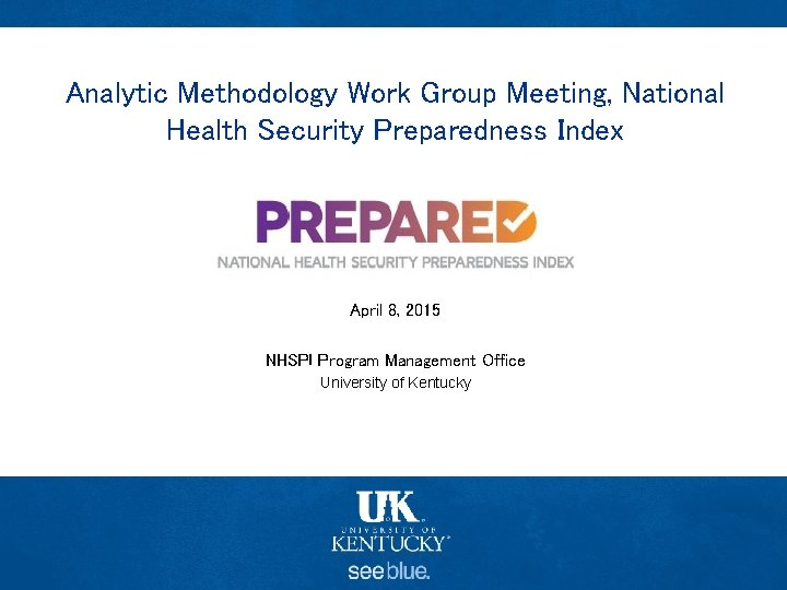 Analytic Methodology Work Group Meeting, National Health Security Preparedness Index February 2, 2015 April