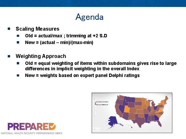 Agenda Scaling Measures Old = actual/max ; trimming at +2 S. D New =