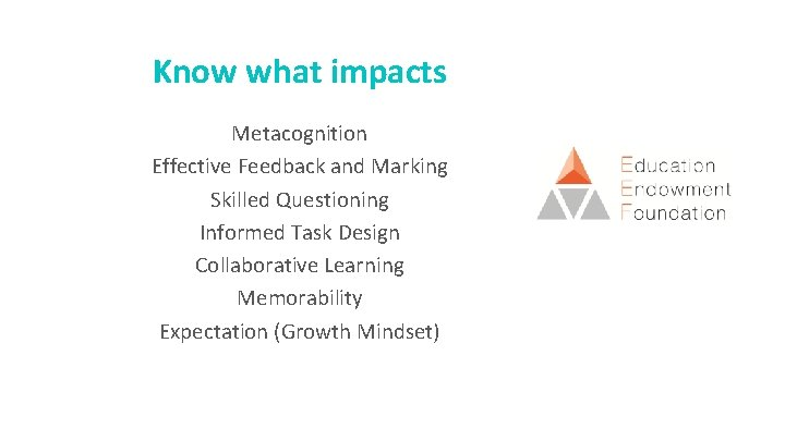 Know what impacts Metacognition Effective Feedback and Marking Skilled Questioning Informed Task Design Collaborative