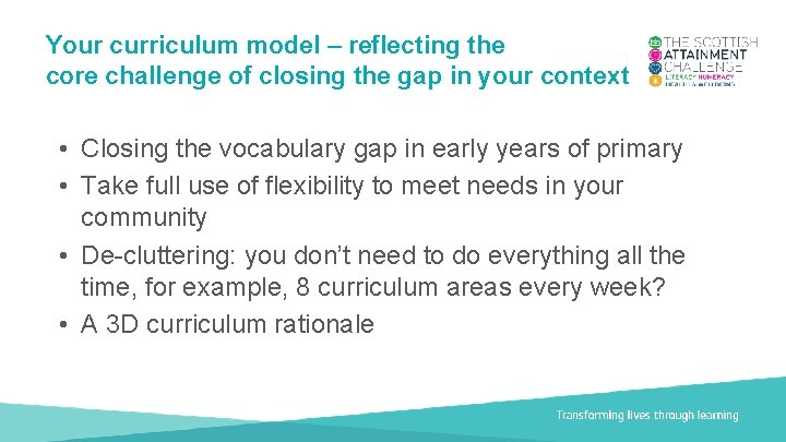 Your curriculum model – reflecting the core challenge of closing the gap in your