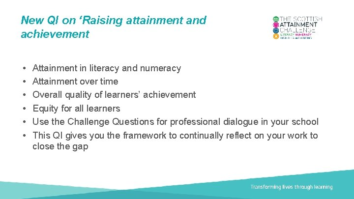 New QI on 'Raising attainment and achievement • • • Attainment in literacy and