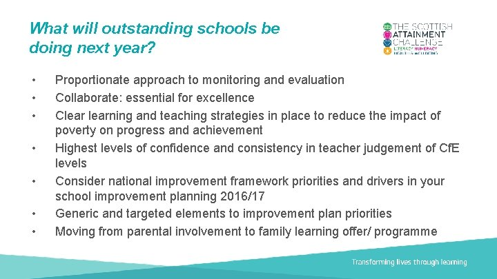What will outstanding schools be doing next year? • • Proportionate approach to monitoring