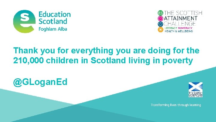 Thank you for everything you are doing for the 210, 000 children in Scotland