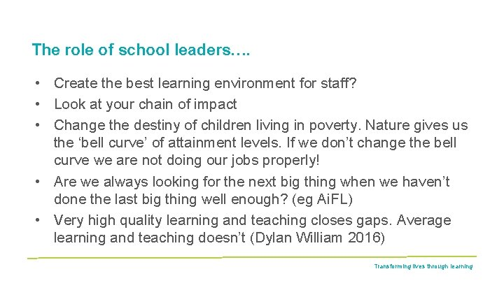 The role of school leaders…. • Create the best learning environment for staff? •