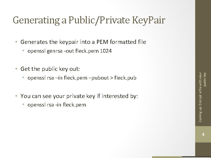 Generating a Public/Private Key. Pair • Generates the keypair into a PEM formatted file