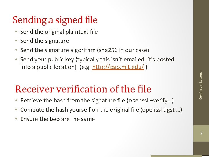 Sending a signed file Send the original plaintext file Send the signature algorithm (sha