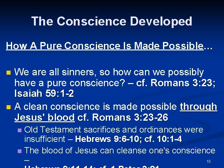 The Conscience Developed How A Pure Conscience Is Made Possible… n n We are