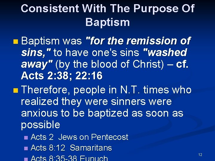 """Consistent With The Purpose Of Baptism was """"for the remission of sins, """" to"""