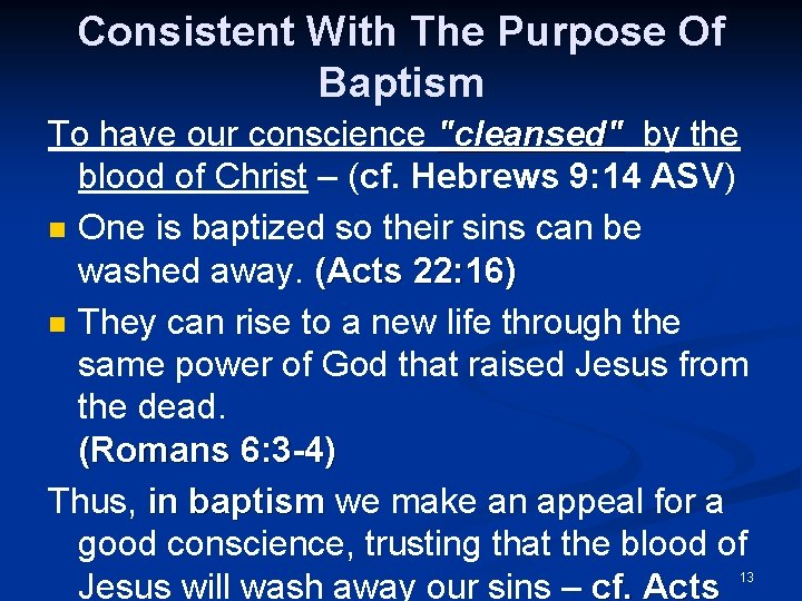 """Consistent With The Purpose Of Baptism To have our conscience """"cleansed"""" by the blood"""