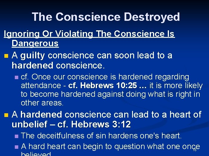 The Conscience Destroyed Ignoring Or Violating The Conscience Is Dangerous n A guilty conscience