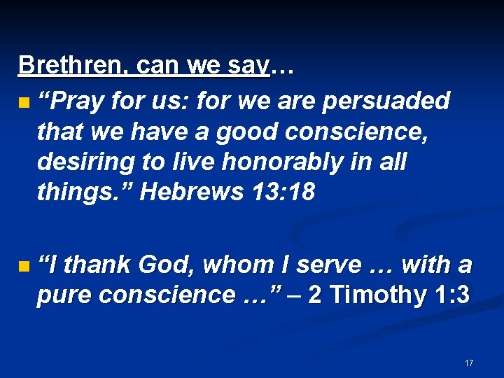"""Brethren, can we say… n """"Pray for us: for we are persuaded that we"""